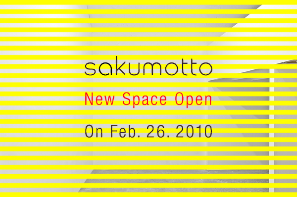 sakumotto New Space Open On Feb.26.2010